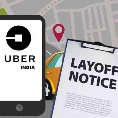 Uber India Huge Lay Off